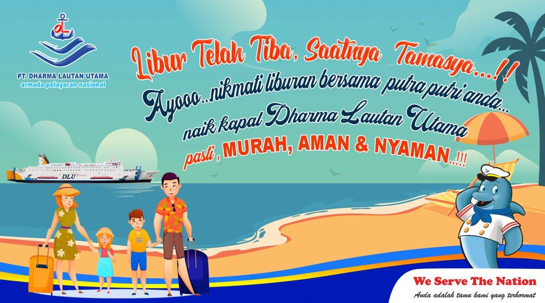 Silaturahmi di Bulan Syawal & Nikmati liburan  bareng keluarga ke kampung halaman. Liburan Telah Tiba, Ayo Tamasya Naik Kapal Dharma Lautan Utama